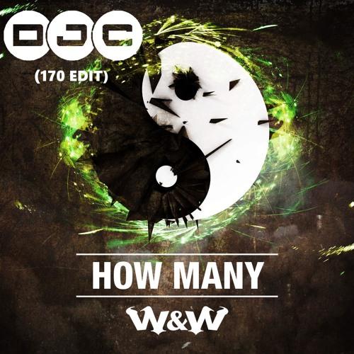 W&W - How Many  (DJC 170 Edit)