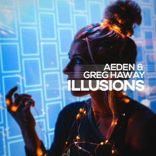 Aeden & Greg Haway - Illusions (Hexagon Radio #189 & Heldeep Radio #223)