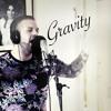 Gravity (Zlata Ognevich Eurovision Cover)