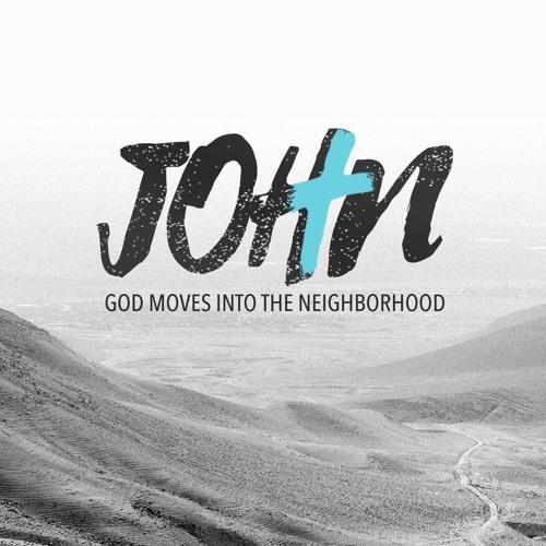 John: God Moves Into the Neighborhood
