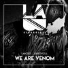 MOSES & EMR3YGUL - We Are Venom