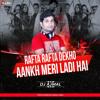 Rafta Rafta Dekho Aankh Meri Ladi Hai (Remix) - Dj Ajmal