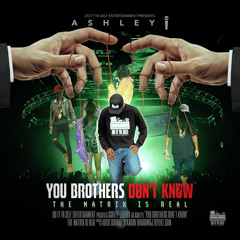 Ashleyi- You Brothers Don't Know (The Matrix Is Real) BEDROOM BARS EP.11  Prod by LUCID SOUNDZ