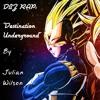 DBZ Rap: Destination Underground (new intro & outro, refined 2014)