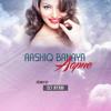 Download Aashiq Banaya Aapne - Hate Story 4 - (DJ Ayam Remix) Mp3