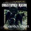 Guardian Angel CHRISTOPHER MASON