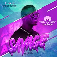 SAVAGE LIVE SET  BY AFROHOUSEDJ 8 Sept