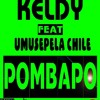 Keldy ft Umusepela Chile - Pombapo - prod by Spy dollar & Mek