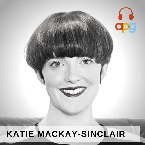 Katie Mackay-Sinclair | APG Podcast | Episode 4