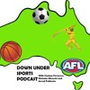 Down Under Sports Podcast 13 - The F**king AFL Finals