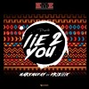 Markmuday ft Drizilik - Lie 2 You