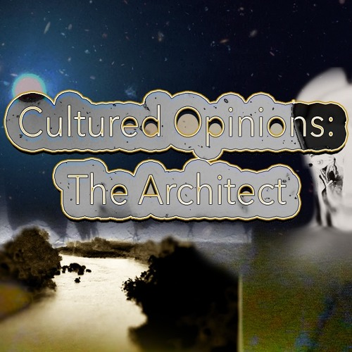 Cultured Opinions: The Architect