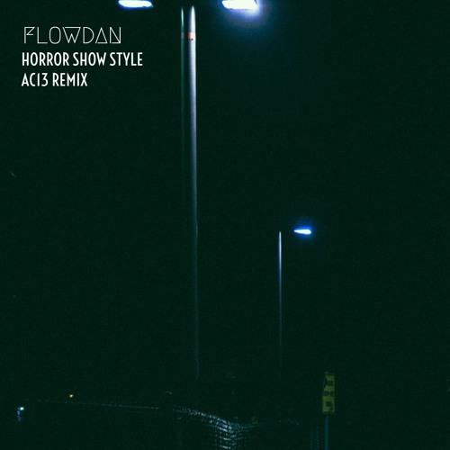 Flowdan - Horror Show Style (AC13 Remix)