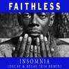 Faithless - Insomnia (Decay & Relay 2k18 Remix) - Free MP3
