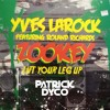 Yves Larock Feat. Roland Richards - Zookey (Patrick Dyco Booty Touch)