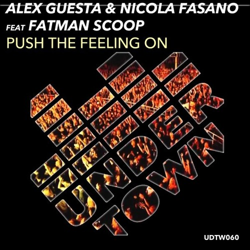 Alex Guesta & Nicola Fasano Feat. Fatman Scoop - Push The Feeling On