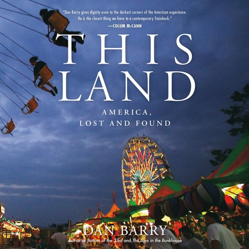 THIS LAND by Dan Barry. Read by Allan Robertson, Janina Edwards. Intro. by Author - Audio Excerpt