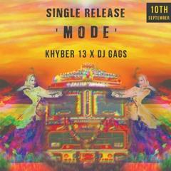 M O D E  - KHYBER13 X DJ GAGS