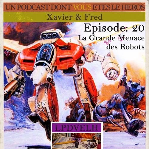PDVELH 20: La Grande Menace des Robots