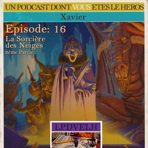 PDVELH 16: La Sorcière des Neiges 2ème partie