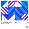 Ryeland & Adam Young - Work It Out (Original Mix) [OUT NOW]