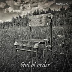 """""""Out Of Order"""" ©  *See the description*"""