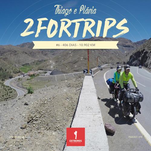 239 - 2ForTrips #6 - 406 dias - 10.902 km