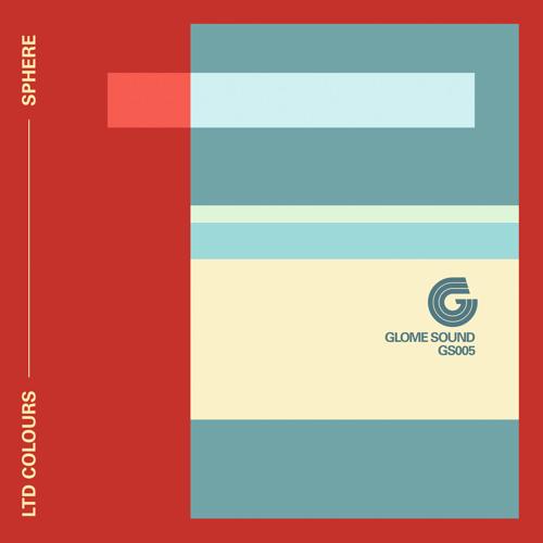 Ltd Colours - Sphere EP [GS005 Showreel] OUT NOW