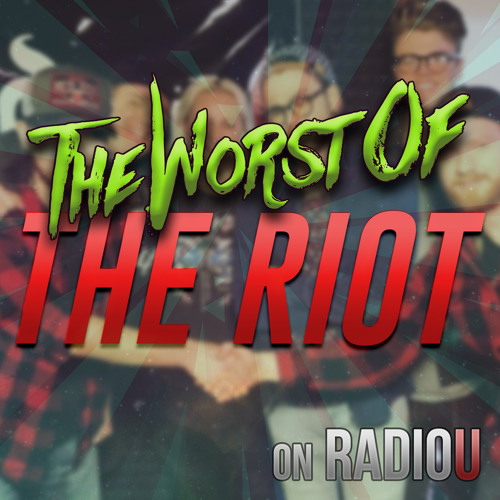Worst Of The RIOT for September 10th, 2018