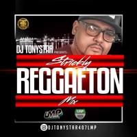 DJ Tonystar Strickly Reggaeton LMP