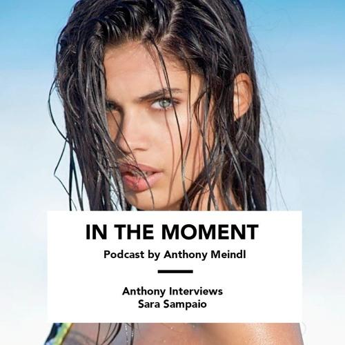 Anthony Interviews Sara Sampaio