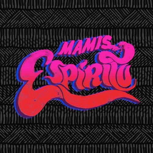 Espíritu - Mamis