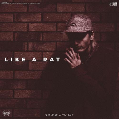 LIKE A RAT (PROD. STVRFIRE)