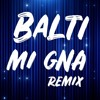 Balti - Mi Gna (Remix)- SuperSako
