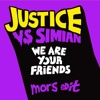 Justice – We Are Your Friends (mors edit)