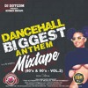 DJ DOTCOM_PRESENTS_DANCEHALL BIGGEST ANTHEMS_MIXTAPE_VOL.2 (80'S & 90'S) (COLLECTOR SERIES)
