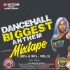 DJ DOTCOM_PRESENTS_DANCEHALL BIGGEST ANTHEMS_MIXTAPE_VOL.3 (80'S & 90'S) (COLLECTOR SERIES)