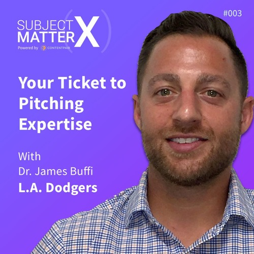 #003: Your Ticket to Pitching Expertise with Dr. James Buffi
