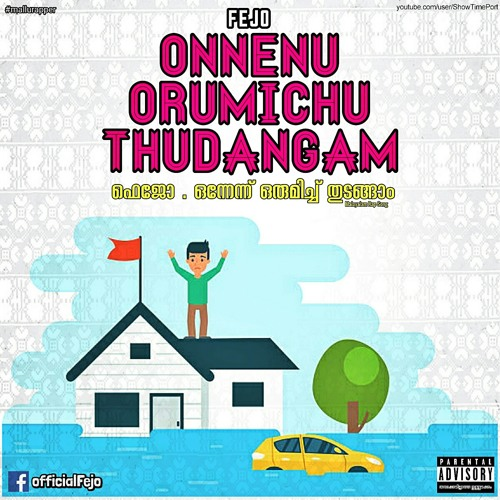 Fejo - Onnennu Orumichu Thudangam [Malayalam Rap] Kerala Floods Song   ഒന്നേന്ന് ഒരുമിച്ച് തുടങ്ങാം