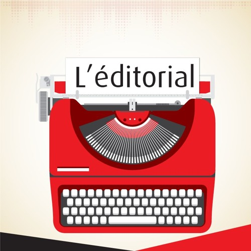 L'éditorial du mardi 11 Septembre 2018