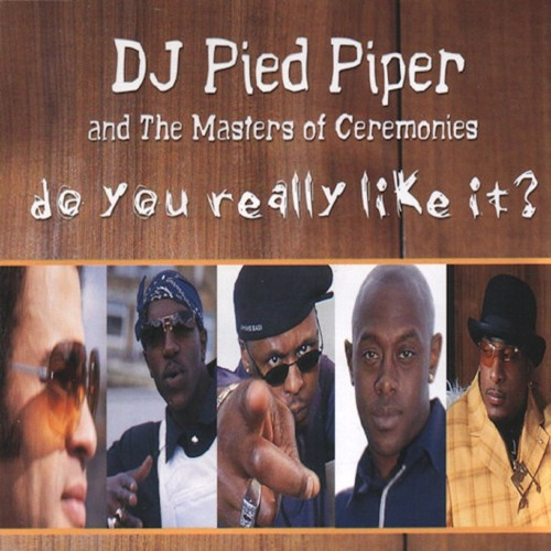 DJ Pied Piper & The Masters Of Ceremonies - Do You Really Like It? (Deep House Bootleg)