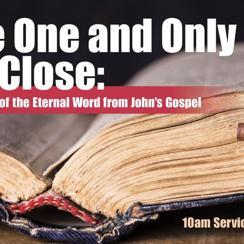 The One and Only up Close - The New Possibility of Knowing God - Pastor Jeff Pugh