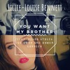 Lillie - Louise Bennett - You Want My Brother (feat. Aisha Styles, Joe Sugg And Byron Langley)
