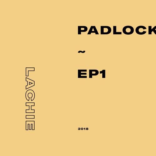 PADLOCK ~ EP1