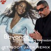 George Michael vs Beyonce ft Sean Paul - Baby Boy Freedom (Jet Boot Jack Remix) FREE DOWNLOAD!