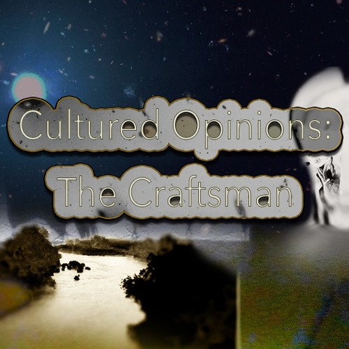 Cultured Opinions: The Craftsman