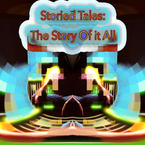 Storied Tales: The Story Of It All