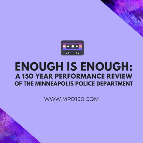 Enough is Enough: A 150-Year Performance Review of the Minneapolis Police Department