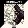 Harlem Spartans (MizOrMac) - Grip & Ride [Prod by @HL8UK]