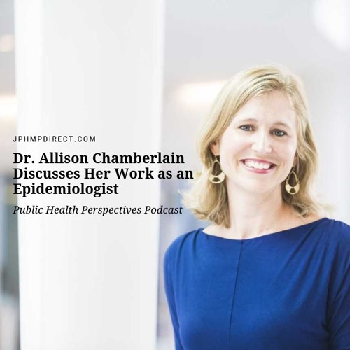 Dr. Allison Chamberlain Discusses Her Work as an Epidemiologist
